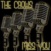 Miss You by The Crows