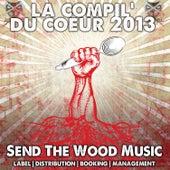 Send the Wood Music: La compil' du coeur 2013 by Various Artists