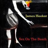 Sex On the Beach by James Hooker