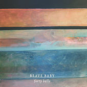 Forty Bells by Brave Baby
