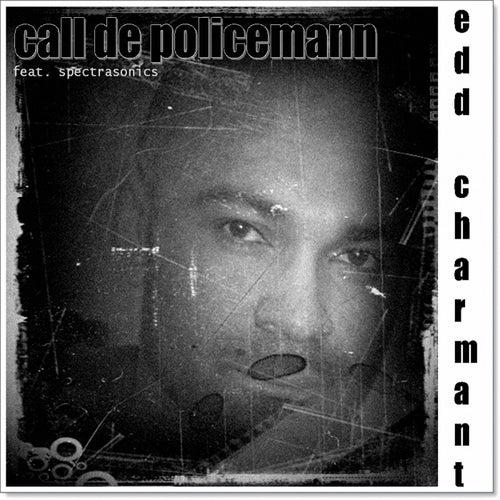 Call de Policeman by Edd Charmant