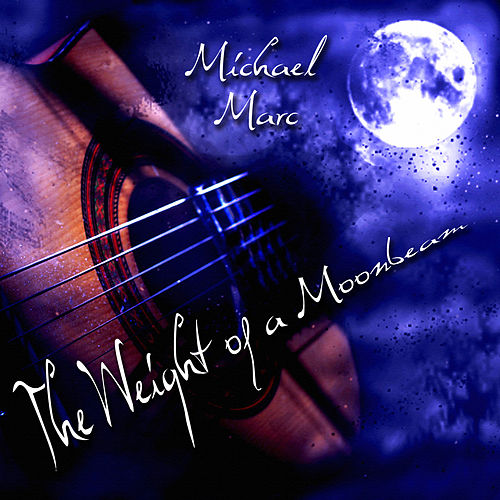 The Weight of a Moonbeam by Michael Marc