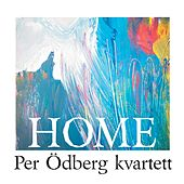 Home by Per Ödberg Kvartett