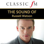 The Sound Of Russell Watson (By Classic FM) by Russell Watson