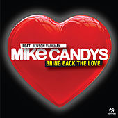 Bring Back the Love von Mike Candys