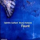 Gabriel Fauré: Cello Works de Ophélie Gaillard