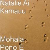 Mohala Pono E by Natalie Ai Kamauu