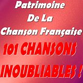 Patrimoine de la chanson française (101 chansons inoubliables !) von Various Artists