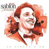 Jean Sablon - Le siècle d'or: J'attendrai von Jean Sablon