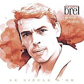 Le Siècle d'Or: Grand Jacques by Jacques Brel