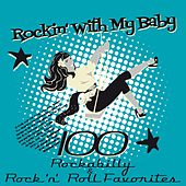 Rockin´ With My Baby (100 Rockabilly & Rock ´n´ Roll Favorites) by Various Artists