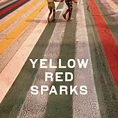 Yellow Red Sparks by Yellow Red Sparks