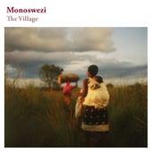 The Village by Monoswezi