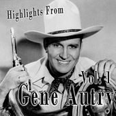 Highlights From Gene Autry Vol. 1 by Gene Autry