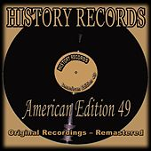 History Records: American Edition 49 (Original Recordings - Remastered) von Various Artists