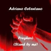 Pregherò (Stand by me) de Adriano Celentano