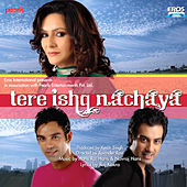 Tere Ishq Nachaya by Various Artists