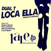 Loca Ella (Rework & Remixes) by Dual T