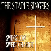 Swing Low Sweet Chariot (Original Album - Digitally Remastered) by The Staple Singers