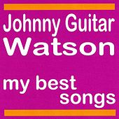 My Best Songs von Johnny 'Guitar' Watson