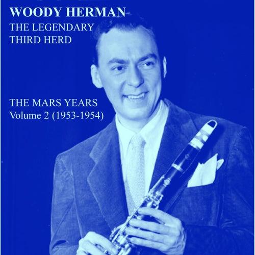 The Mars Years, Vol. 2 (1953 -1954) by Woody Herman