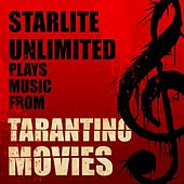 Starlite Unlimited Plays Music from Tarantino Movies by Starlite Unlimited