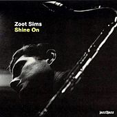 Shine On by Zoot Sims