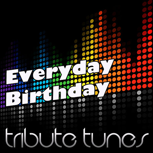 Everyday Birthday (Tribute to Swizz Beatz) de Perfect Pitch