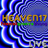Fascist Groove Thang - Live by Heaven 17