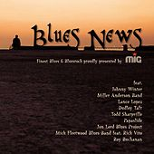 Blues News (Finest Blues & Bliuesrock Proudly Presented By Mig) by Various Artists