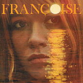 Françoise (La maison où j'ai grandi) de Francoise Hardy