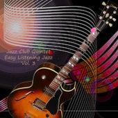 Easy Listenig Jazz - Exactly Like You by Jazz Club Quintet