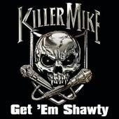Get 'em Shawty Feat. Three 6 Mafia (clean Version) by Killer Mike