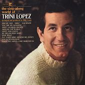 The Sing-along World Of Trini Lopez by Trini Lopez