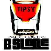 Tipsy (feat. K-Otic Couture) - Single de B.Slade