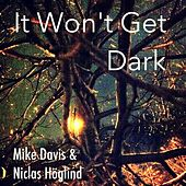 It Won't Get Dark by Mike Davis