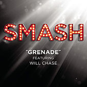 Grenade (SMASH Cast Version featuring Will Chase) by SMASH Cast