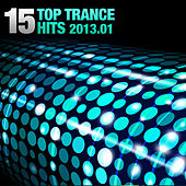 15 Top Trance Hits 2013-01 by Various Artists