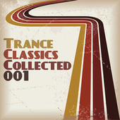 Trance Classics Collected 01 by Various Artists
