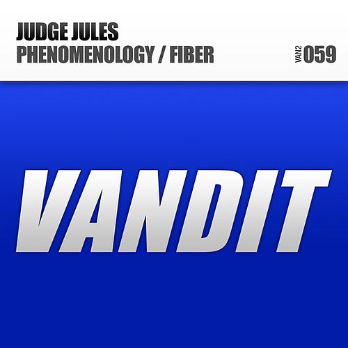 Phenomenology / Fiber by Judge Jules