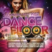 Dancefloor Summer Hits 2012 by Various Artists