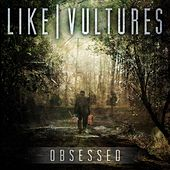 Obsessed by Like Vultures
