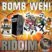 Bomb Weh Riddim de Various Artists