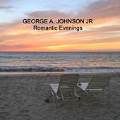 Romantic Evenings by George A. Johnson Jr.