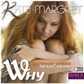 Why (Saxophone Version Rifkat XBand) van Kate-Margret
