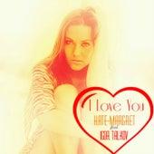 I Love You van Kate-Margret