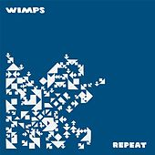 Repeat by Wimps
