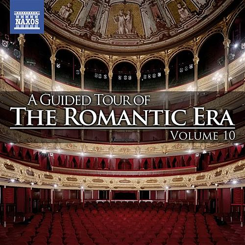 A Guided Tour of the Romantic Era, Vol. 10 von Various Artists