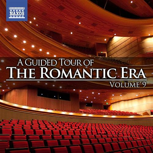 A Guided Tour of the Romantic Era, Vol. 9 by Various Artists