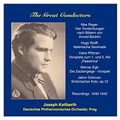 The Great Conductors: Joseph Keilberth by Prague German Philharmonic Orchestra